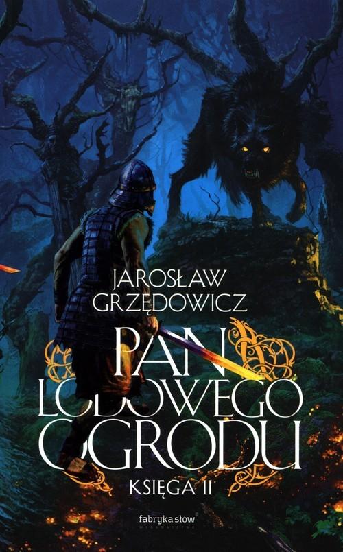 okładka Pan Lodowego Ogrodu Księga IIksiążka |  | Jarosław Grzędowicz