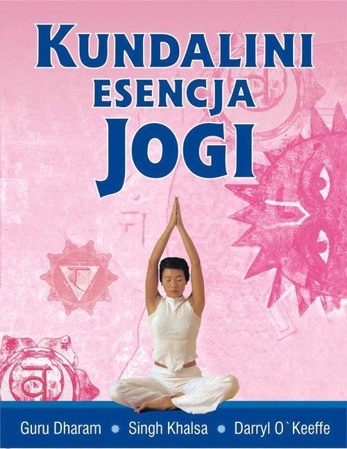 okładka Kundalini esencja jogiksiążka |  | Guru KhalsaSinghDharam, O'Keeffe Daryl