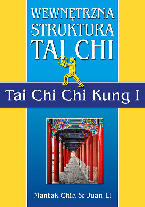 okładka Wewnętrzna struktura Tai Chi. Tai Chi Chi Kung Iksiążka      Mantak Chia, Li Juan