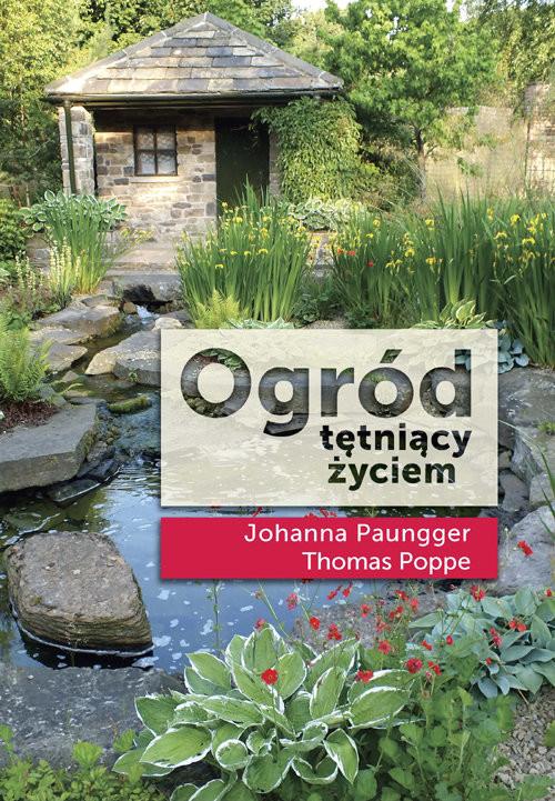 okładka Ogród tętniący życiemksiążka |  | Johanna Paungger, Thomas Poppe