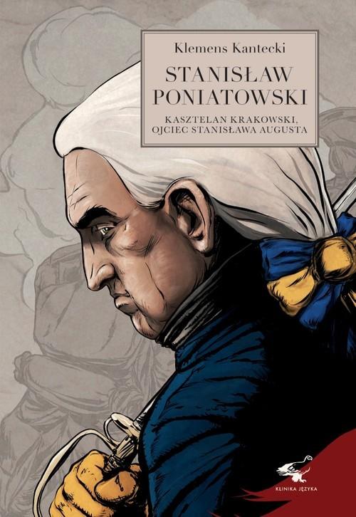 okładka Stanisław Poniatowskiksiążka |  | Klemens Kantecki