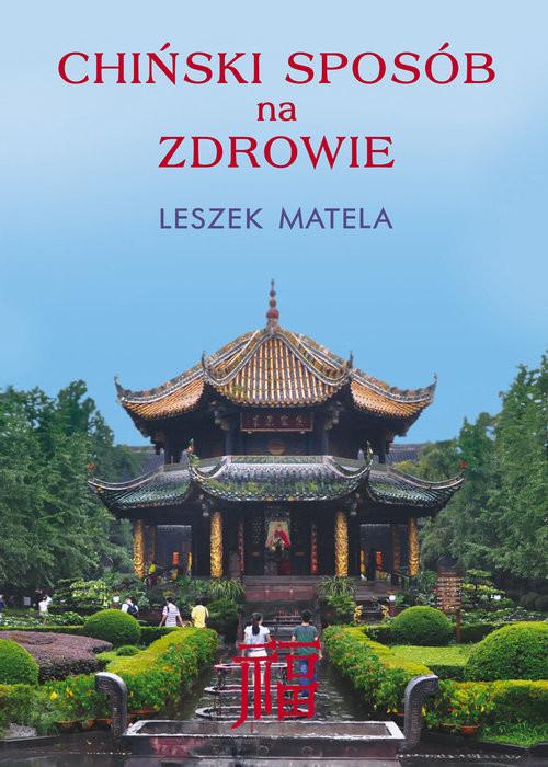 okładka Chiński sposób na zdrowieksiążka |  | Matela Leszek