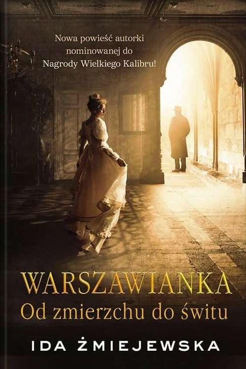 okładka Warszawianka Od zmierzchu do śwituksiążka      Ida Żmiejewska