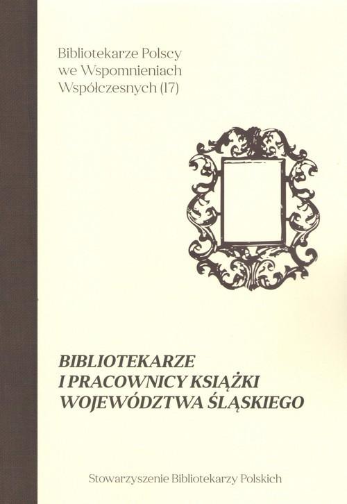 okładka Bibliotekarze i pracownicy książki województwa śląskiegoksiążka |  |