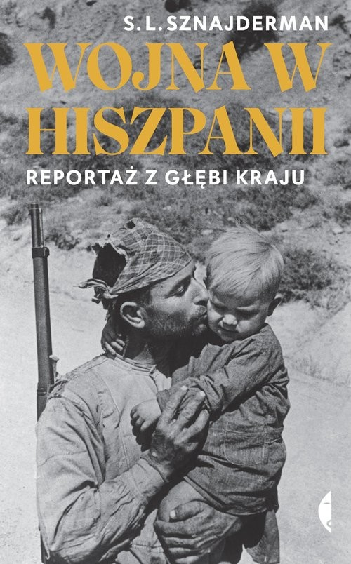 okładka Wojna w Hiszpanii Reportaż z głębi krajuksiążka |  | Sznajderman S.L.