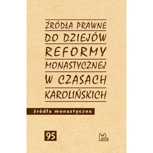 okładka Źródła prawne do reformy monastycznej w czasach karolińskichksiążka     