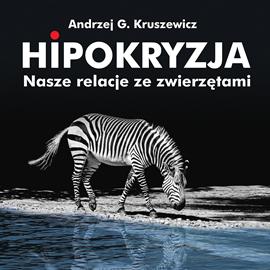 okładka Hipokryzjaaudiobook | MP3 | Andrzej G. Kruszewicz