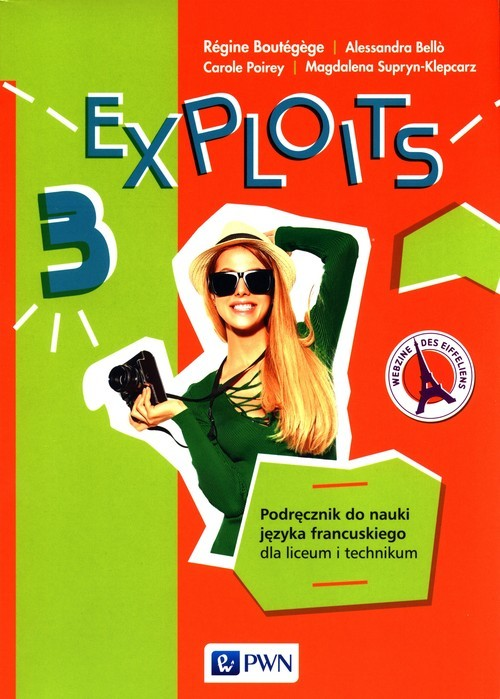 okładka Exploits 3 Podręcznik Liceum technikumksiążka |  | Regine Boutegege, Alessandra Bello, Carole Poirey, Magdalena Supryn-Klepcarz