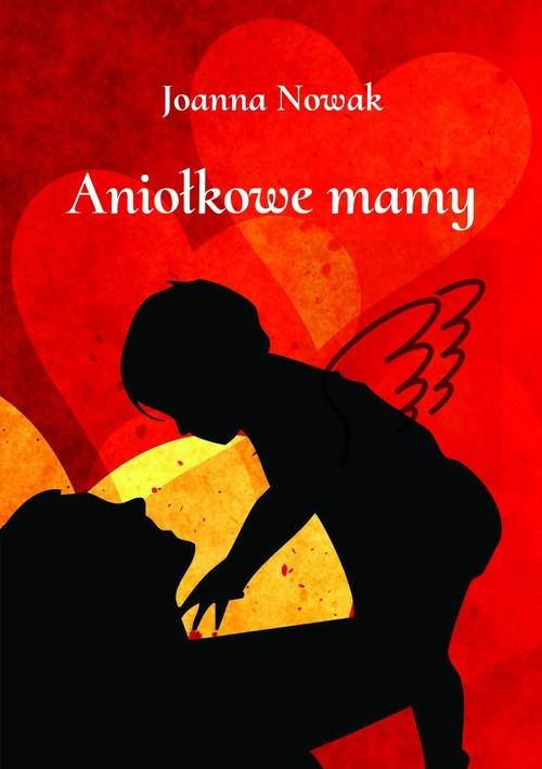 okładka Aniołkowe mamyksiążka |  | Joanna Nowak