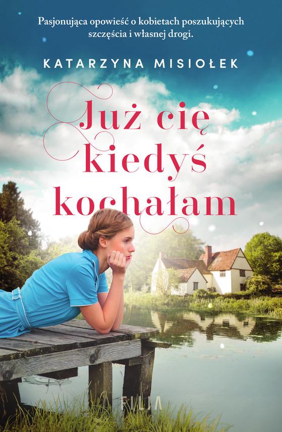 okładka Już cie kiedyś kochałamebook | epub, mobi | Katarzyna Misiołek
