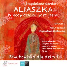 okładka Aliaszka. W nocy czasem jest jasnoaudiobook | MP3 | Magdalena Górska