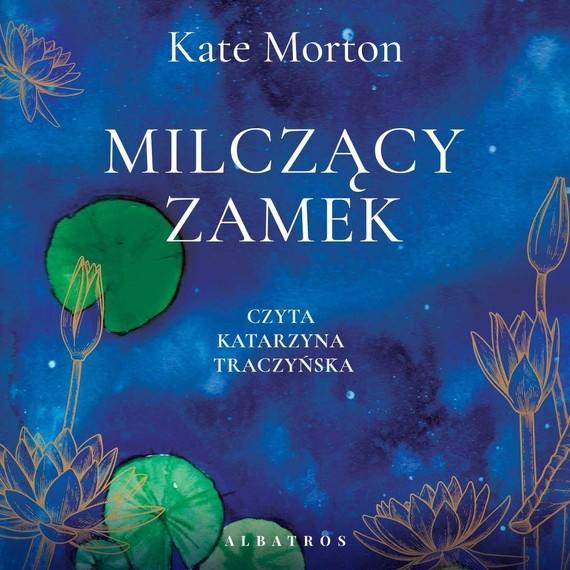 okładka Milczący zamekaudiobook | MP3 | Kate Morton