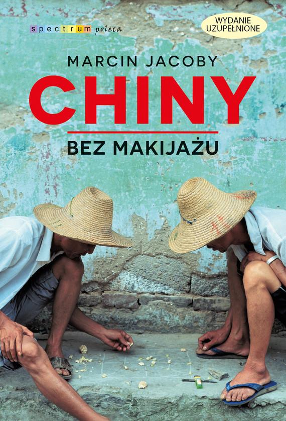 okładka Chiny bez makijażuebook | epub, mobi | Marcin Jacoby