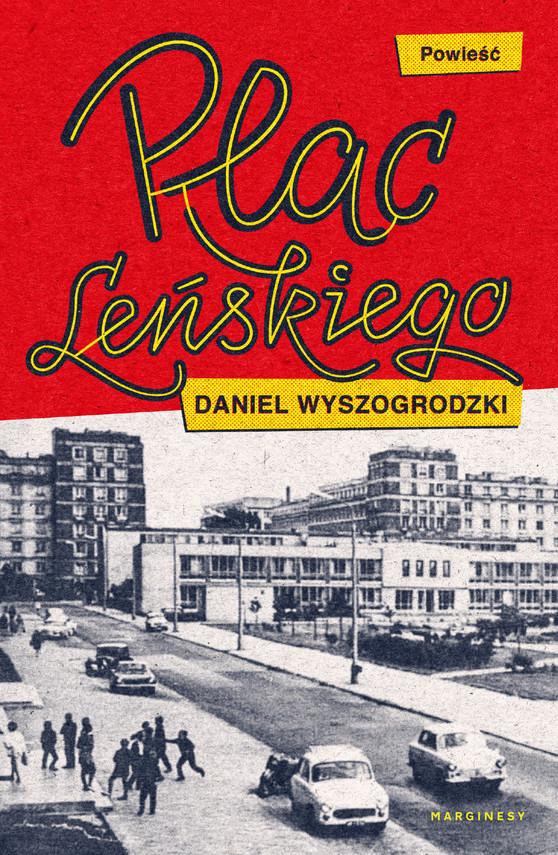 okładka Plac Leńskiegoebook | epub, mobi | Daniel Wyszogrodzki