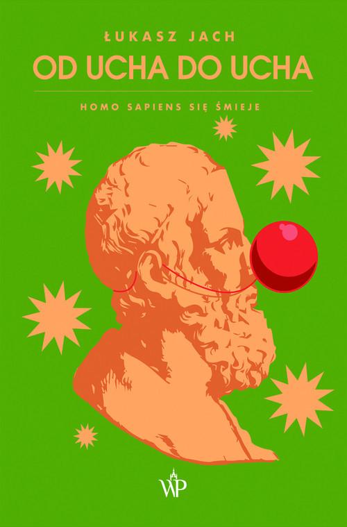 okładka Od ucha do ucha Homo sapiens się śmiejeksiążka |  | Łukasz Jach