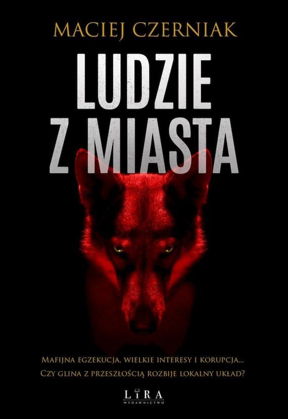 okładka Ludzie z Miasta książka      Maciej Czerniak