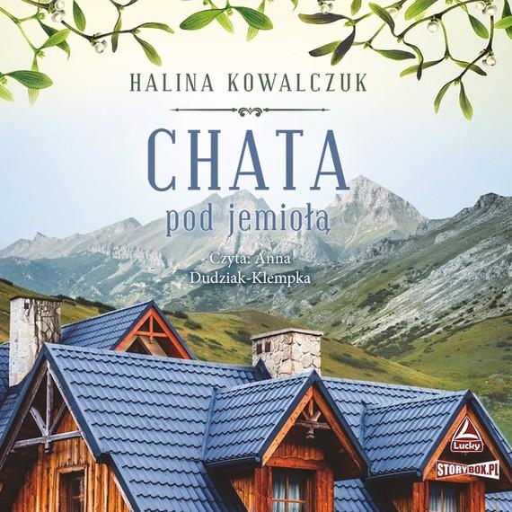 okładka Chata pod jemiołąaudiobook   MP3   Halina Kowalczuk