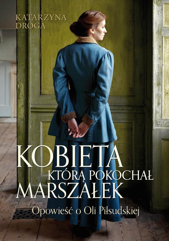 okładka Kobieta, którą pokochał Marszałekebook   epub, mobi   Katarzyna Droga