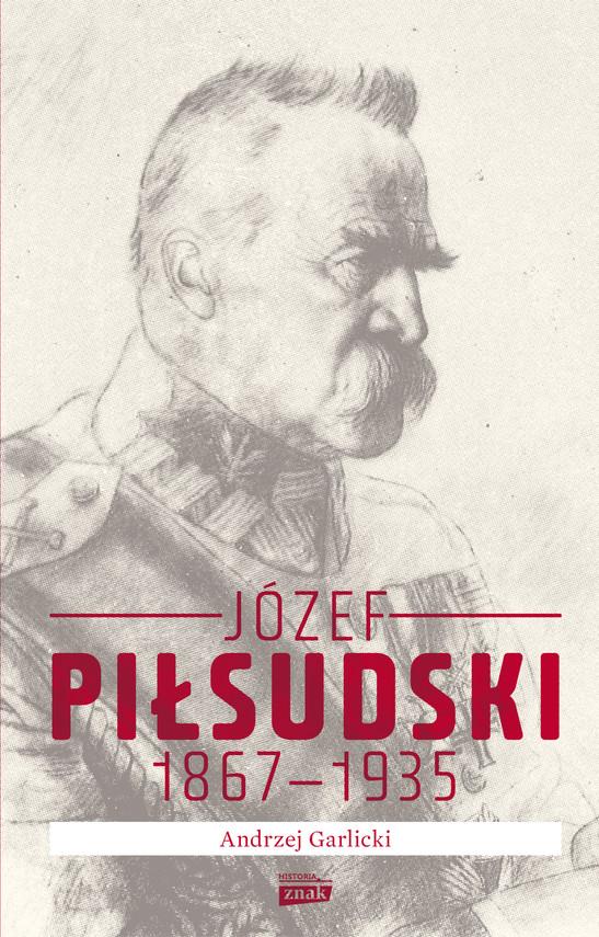 okładka Józef Piłsudski 1867-1935ebook | epub, mobi | Andrzej Garlicki