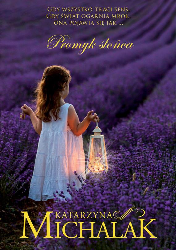 okładka Promyk słońcaebook | epub, mobi | Katarzyna Michalak