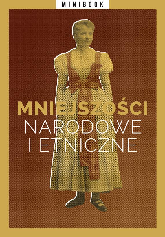 okładka Mniejszości narodowe i etniczne (minibook)ebook   epub, mobi   autor zbiorowy