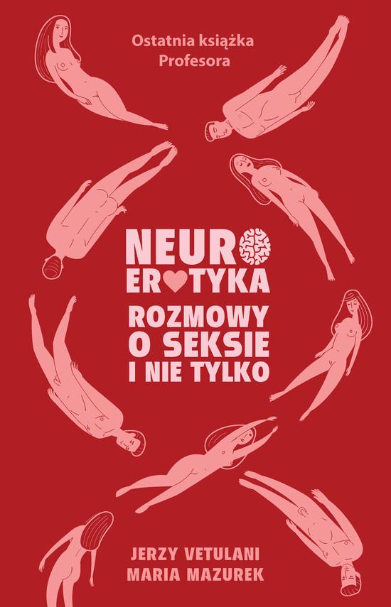 okładka Neuroerotykaebook | epub, mobi | Jerzy Vetulani, Maria Mazurek
