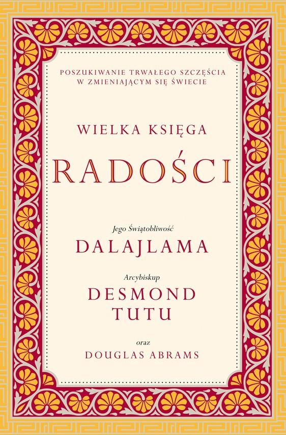 okładka Wielka księga radościebook | epub, mobi | Jego Świątobliwość Dalajlama, Desmond Tutu