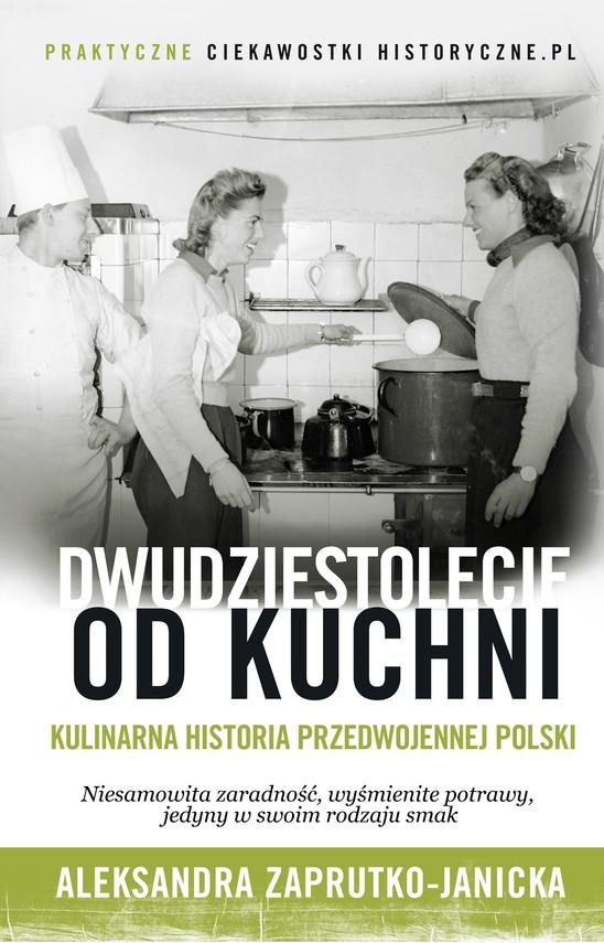 okładka Dwudziestolecie od kuchniebook | epub, mobi | Aleksandra Zaprutko-Janicka