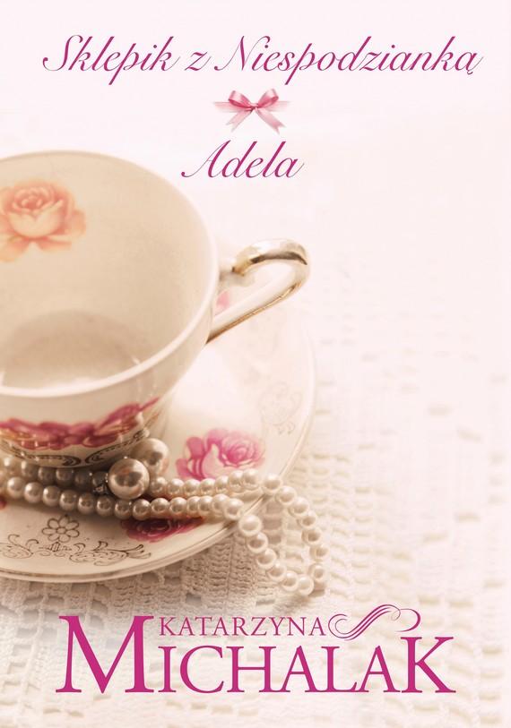 okładka Sklepik z niespodzianką: Adelaebook   epub, mobi   Katarzyna Michalak
