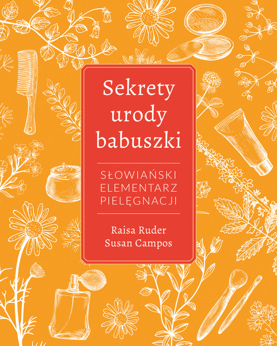 okładka Sekrety urody Babuszkiebook | pdf | Raisa Ruder, Susan Campos