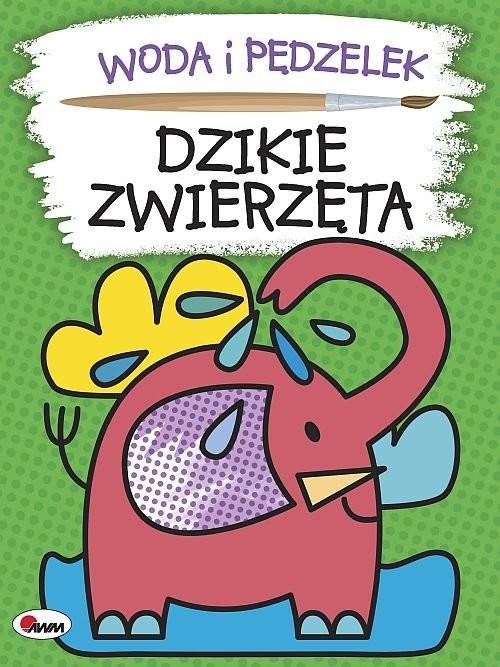 okładka Woda i pędzelek Dzikie zwierzętaksiążka      Mirosława Kwiecińska