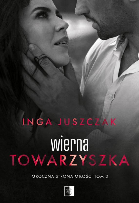 okładka Wierna towarzyszkaebook   epub, mobi   Inga Juszczak