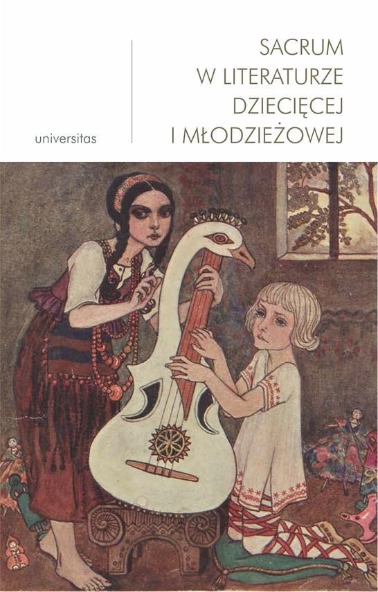 okładka Sacrum w literaturze dziecięcej i młodzieżowejebook | pdf | Małgorzata Wosnitzka-Kowalska, Anna Nosek