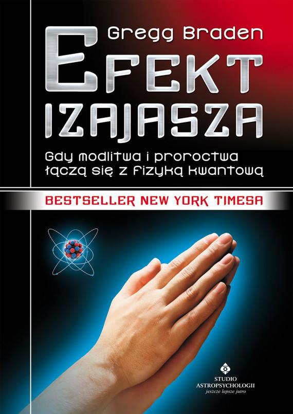 okładka Efekt Izajasza. Gdy modlitwa i proroctwa łączą się z fizyką kwantowąebook | epub, mobi | Braden Gregg