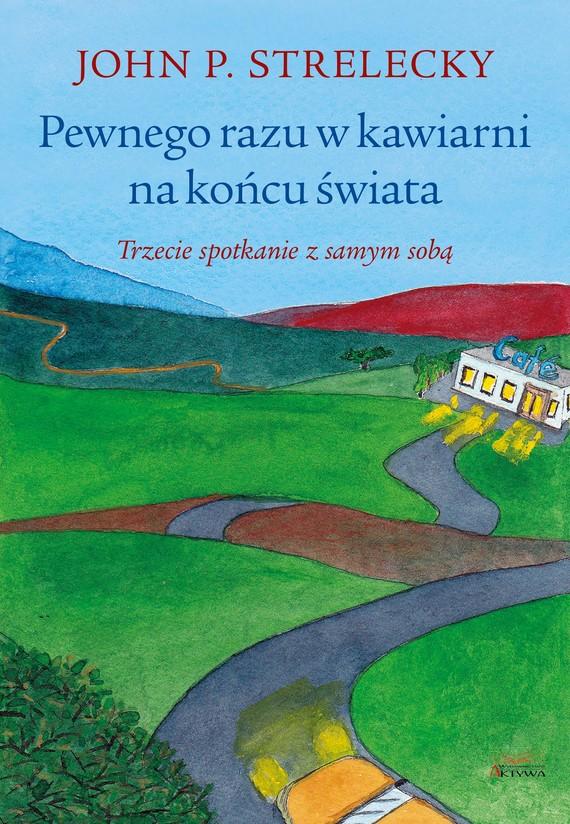 okładka Pewnego razu w kawiarni na końcu świataebook | epub, mobi | John P. Strelecky