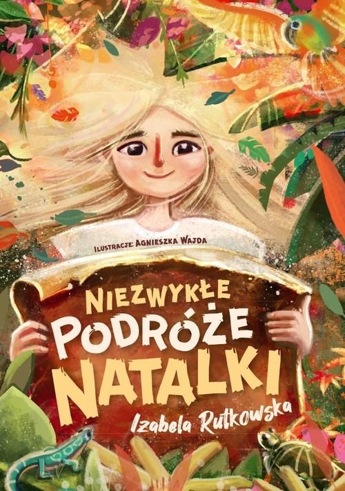 okładka Niezwykłe podróże Natalkiksiążka |  | Rutkowska Izabela