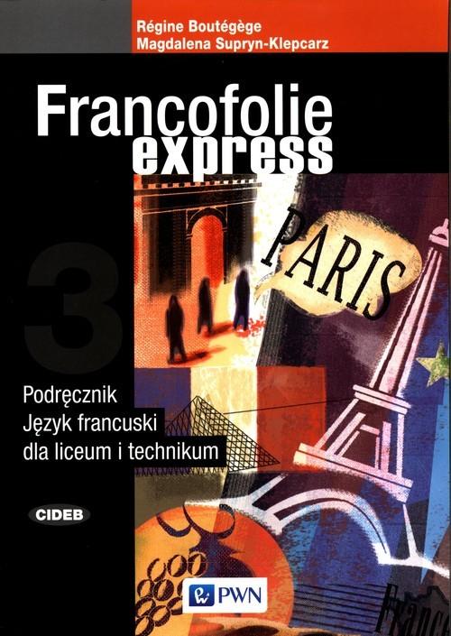 okładka Francofolie express 3 Podręcznik Język francuski Liceum technikumksiążka      Regine Boutegege, Magdalena Supryn-Klepcarz