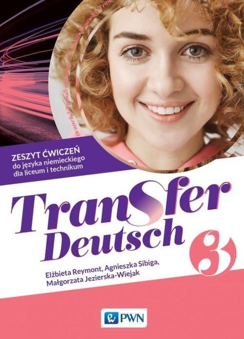 okładka Transfer Deutsch 3 Zeszyt ćwiczeń do języka niemieckiego Liceum Technikumksiążka      Elżbieta Reymont, Agnieszka Sibiga, Małgorzata Jezierska-Wiejak