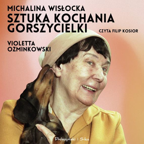 okładka Michalina Wisłocka. Sztuka kochania gorszycielkiaudiobook | MP3 | Violetta Ozminkowski