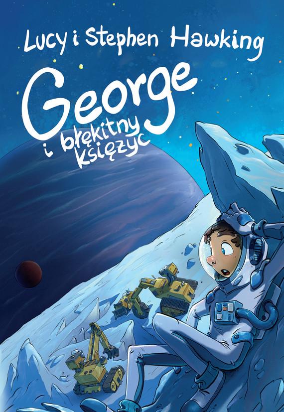 okładka George i błękitny księżycebook | epub, mobi | Stephen Hawking, Lucy Hawking