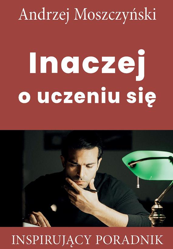okładka Inaczej o uczeniu sięebook   epub, mobi   Andrzej Moszczyński