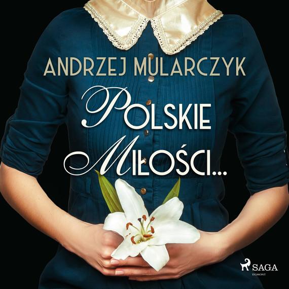 okładka Polskie miłości...audiobook   MP3   Andrzej Mularczyk