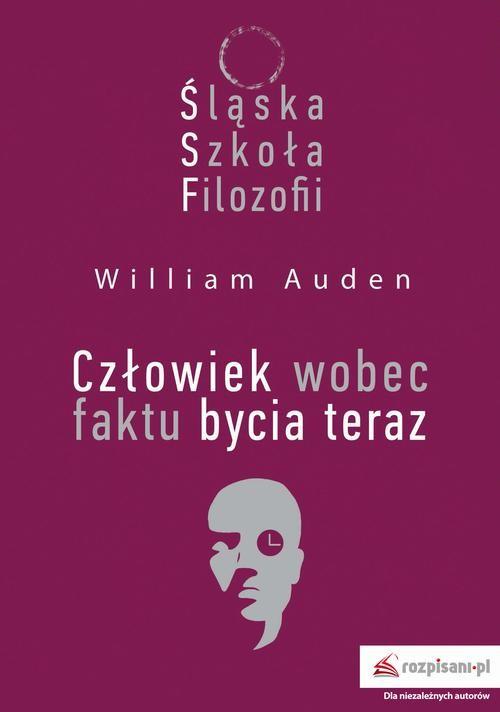 okładka Śląska Szkoła Filozofii. Człowiek wobec faktu bycia terazebook   epub, mobi   William Auden