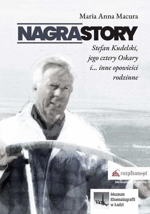 okładka Nagrastory Stefan Kudelski jego cztery Oskary i inne opowieści rodzinneebook | epub, mobi | Maria Anna Macura