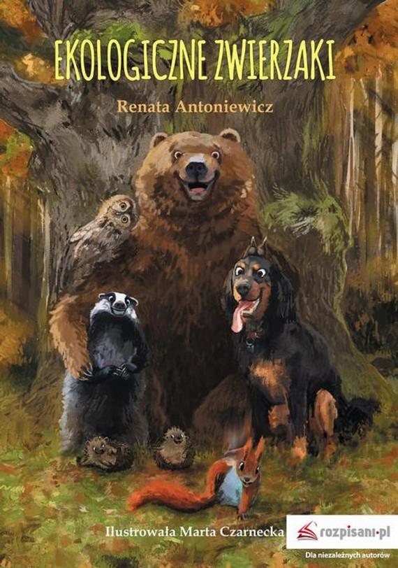 okładka Ekologiczne zwierzakiebook | epub, mobi | Renata Antoniewicz