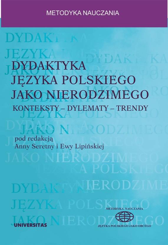 okładka Dydaktyka języka polskiego jako nierodzimego: konteksty – dylematy – trendyebook   epub, mobi   Anna Seretny, Ewa Lipińska