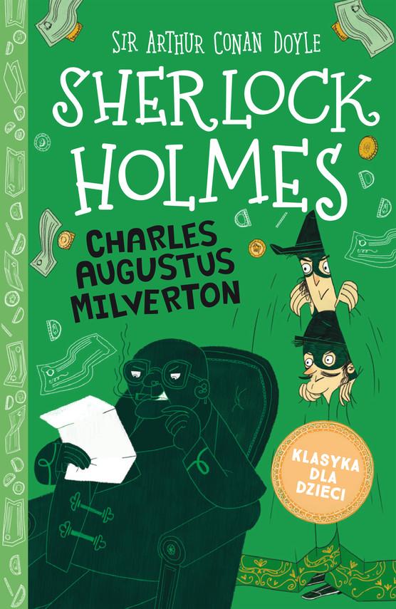 okładka Klasyka dla dzieci. Sherlock Holmes. Tom 15. Charles Augustus Milvertonebook   epub, mobi   Arthur Conan Doyle