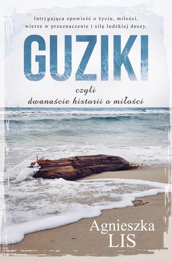okładka Guziki, czyli dwanaście historii o miłościebook | epub, mobi | Agnieszka Lis