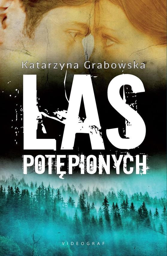 okładka Las Potępionychebook | epub, mobi | Katarzyna Grabowska