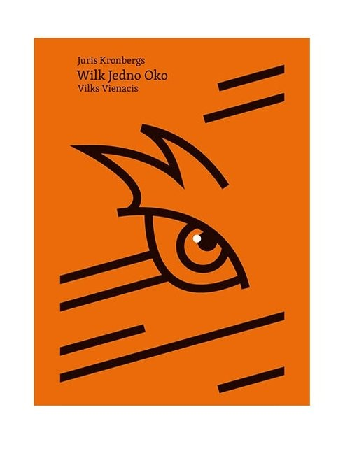 okładka Wilk Jedno Okoksiążka |  | Juris Kronbergs